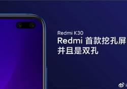 រូបភាពថ្មីរបស់ Redmi K30 ត្រូវបានគេទម្លាយចេញ បង្ហាញថា ស្មាតហ្ចូននេះ មានអេក្រង់មានរន្ធភ្លោះ និងភ្ជាប់នូវបច្ចេកវិទ្យា Dual 5G