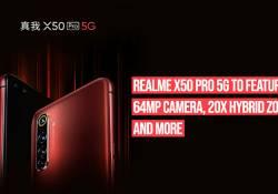 ស្មាតហ្វូន realme X50 Pro 5G នឹងប្រើប្រាស់នូវកាមេរ៉ាគោលទំហំ 64MP អមជាមួយនឹងបច្ចេកវិទ្យា 20X HYBRID ZOOM