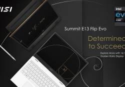 MSI Summit E13 Flip Evo រូបរាងតូចស្អាត កម្រ៉ាស់ស្តើង និងមានសមត្ថភាពខ្លាំង ជម្រើសដ៏ល្អបំផុតសម្រាប់ប្រើប្រាស់ក្នុងកិច្ចការងារប្រចាំថ្ងៃ